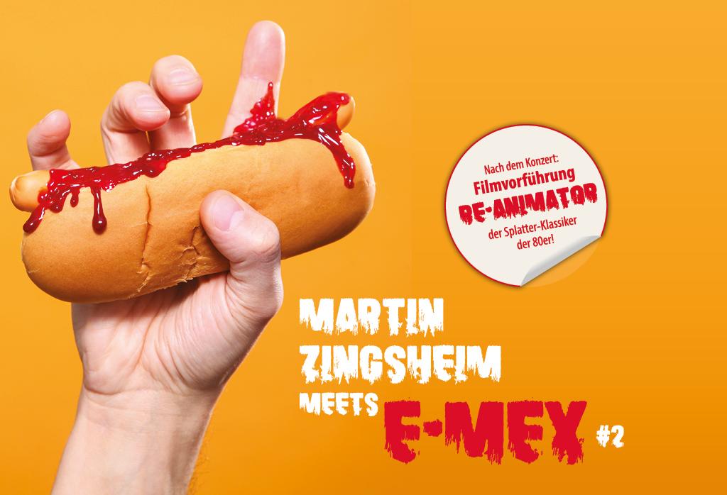 MARTIN ZINGSHEIM MEETS E-MEX